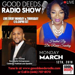 Ivan Thomas Successful Entrepreneur Celebrity Publicist and Speaker shares-Good Deeds