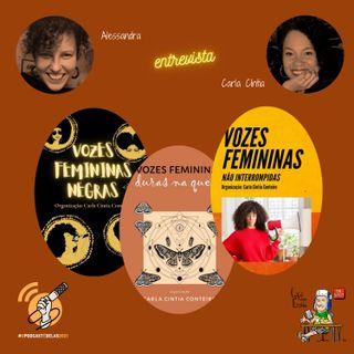 Em mais um episódio da campanha #OPodcastÉDelas2021, a Ale, do Podcast Brazucas pelo Mundo, papeia com a escritora Carla Cíntia Conteiro