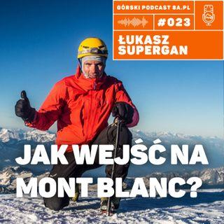 #023 8a.pl - Łukasz Supergan. Jak wejść na Mont Blanc?