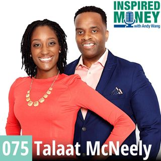 075: Working Together to Pay Off Their Mortgage 25 Years Early | Talaat McNeely