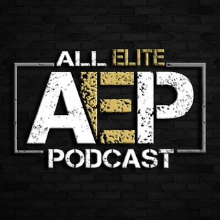 "All Elite Podcast - Episode #52 - ""Jon F'N Moxley!!!"""