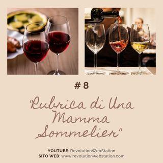 """#8 SERENA VALENTINO - """"RUBRICA DI UNA MAMMA SOMMELIER"""""""