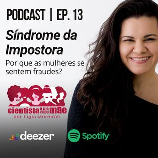 EP#13 Síndrome da impostora