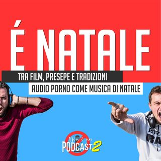 Podcast #31: E' NATALE