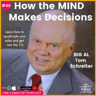 40: Tom Schreiter [BIG AL] | How the Mind Makes Decisions