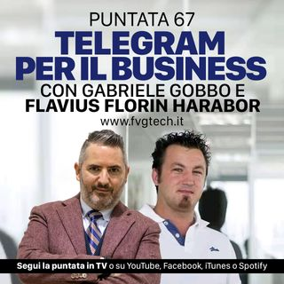 67 - Telegram per business. Ospite Flavius Florin Harabor