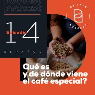 Qué es y de dónde viene el café especial?  | Ep.14 español