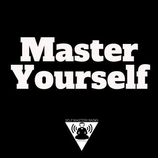 I Challenge You to Master Yourself