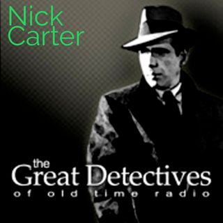 The Great Detectives Present Nick Carter
