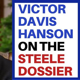 VICTOR DAVIS HANSON ON THE STEELE DOSSIER BACILLUS