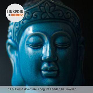 117-Come diventare Thought Leader su LinkedIn
