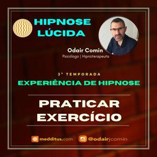 #27 | Experiência de Hipnose para Vontade de Fazer Exercícios | Odair Comin