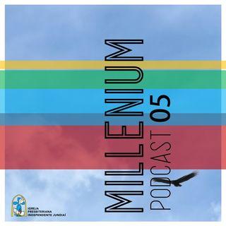 MILLENIUM POSCAST EP.5