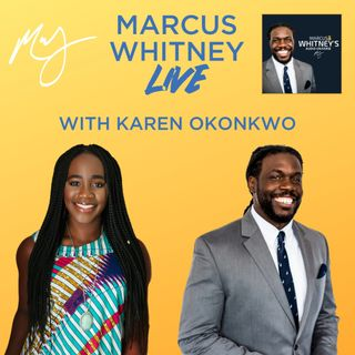 E134: The Importance of Seeing Yourself with Karen Okonkwo - #MWL 66