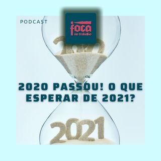 #49 - 2020 Passou! O que esperar de 2021?