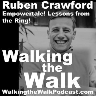 054 Ruben Crawford - Empowertale––Lessons from the Ring