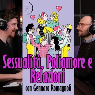 Sessualità, Poliamore e Psicologia delle Relazioni - con Gennaro Romagnoli