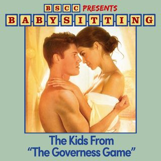 """BSCC Presents: Babysitting the Kids From """"The Governess Game"""" (feat. Jaime Green)"""