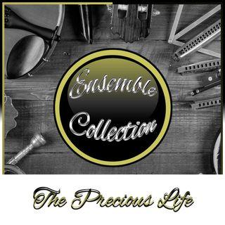 The Precious Life (Ensemble Collection)