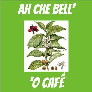 """ep3- """"Ah che Bell'o' Café"""""""