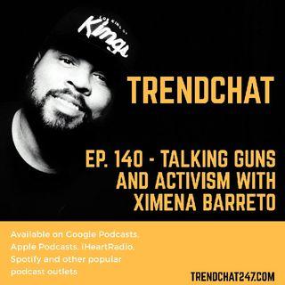 Ep. 140 - Talking Guns and Activism with Ximena Barreto