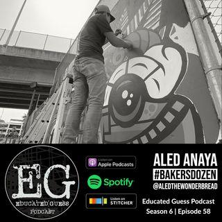 EP058: Aled Anaya | CTE Artist & Educator | #BakersDozen