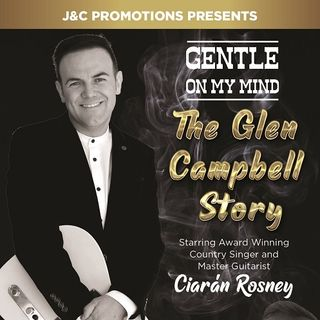 Glen Campbell Story- Ciaran Rosney