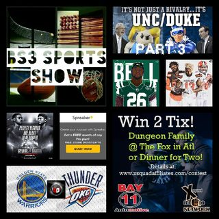"BS3 Sports Show - ""Part 3 is HERE! UNC or Duke?"""