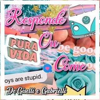 Giselli e Gabrielli (Responde ou Come