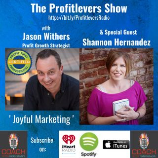 Joyful Marketing with Special Guest, M. Shannon Hernandez