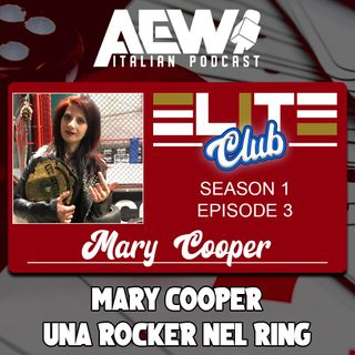 Mary Cooper: Una Rocker nel Ring - Elite Club Podcast Ep 03
