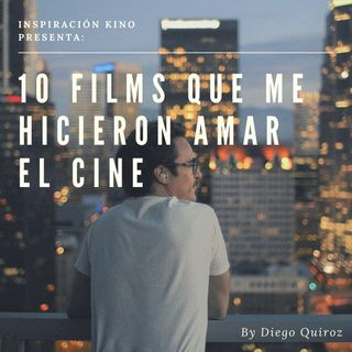 ¡10 Films que me hicieron AMAR el cine! EP 2.