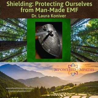 Shielding: Protecting Ourselves from Man-Made EMF