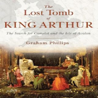 LOST TOMB OF KING ARTHUR - GRAHAM PHILLIPS