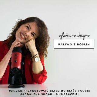 #24 jak przygotować ciało do ciąży | gość: Magdalena Sudak - Mumspace.pl