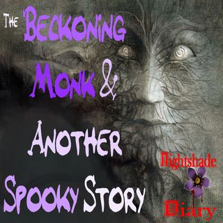 The Beckoning Monk and Another Spooky Story | Podcast