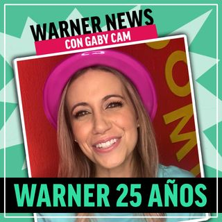 EP #05 - Aniversario 25 años Warner Channel