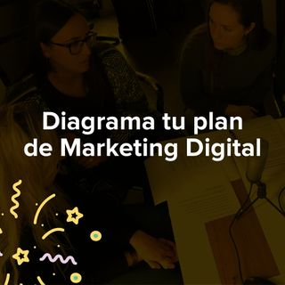 Diagrama tu plan de Marketing Digital