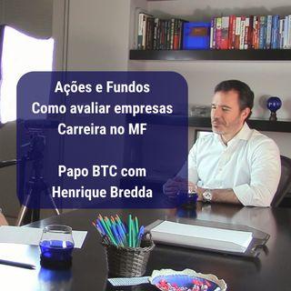 Henrique Bredda: Investimentos, Fundos e Análise de Empresas | Papo BTC