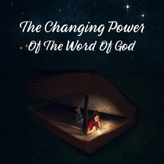 The Real Changing Power Of God