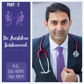 Ep #15: A Doctor's perspective on Body Positivity & Health-P2: Dr. Avishkar Sabharwal