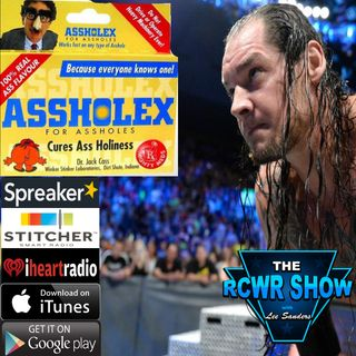 Baron Corbin's Insecurities or Charleys Subs Discrimination? Ep594 The RCWR Show 5-8-2018