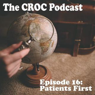"""Ep16: """"Patients First"""" - A universal motto"""
