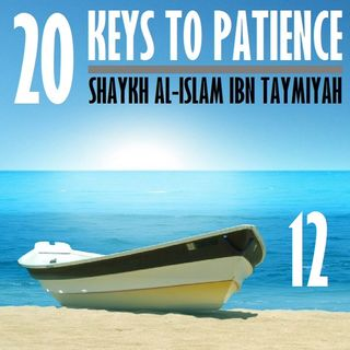 12: Three More Keys to Patience (#16-18)