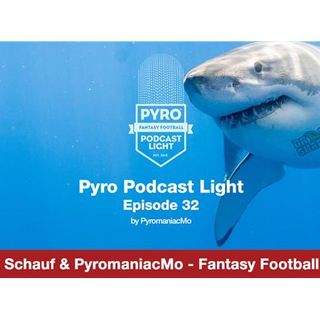Pyro Light Podcast 32 - Fantasy Football Talk w/ Matt Schauf
