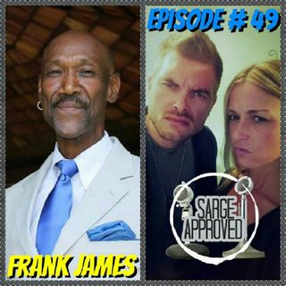 "Episode #49 Frank James (""Frankie J"")"