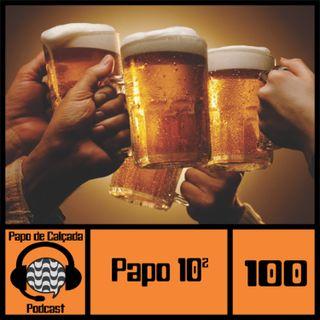 Papo de Calçada #100 Papo 100