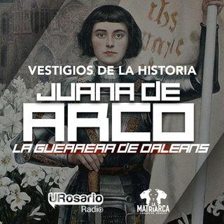Juana de Arco, la guerrera de Orleans