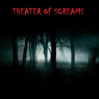 THEATER OF SCREAMS