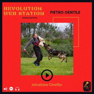 INTERVISTA PIETRO GENTILE - ISTRUTTORE CINOFILO
